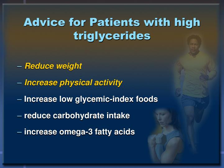 Advice for Patients with high triglycerides