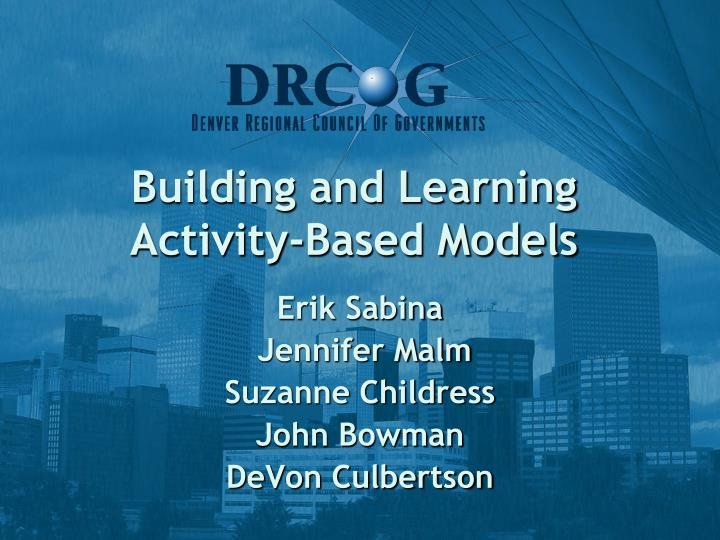 Building and learning activity based models