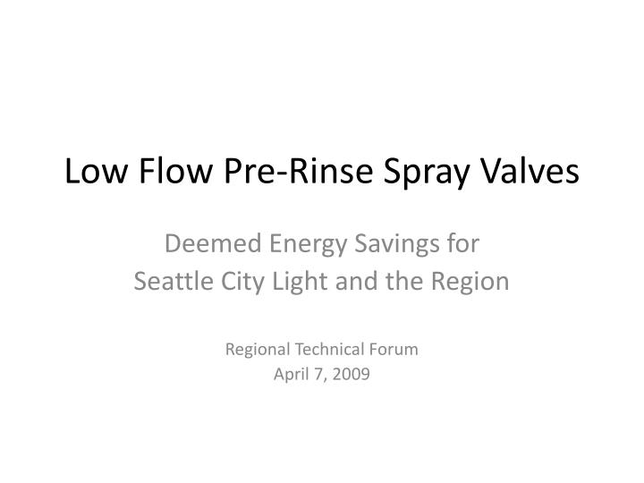 Low flow pre rinse spray valves