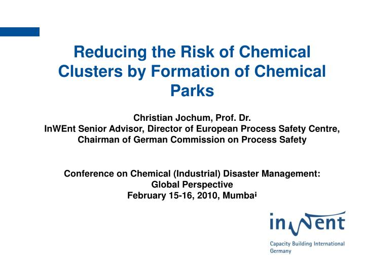 Reducing the Risk of Chemical Clusters by Formation of Chemical Parks