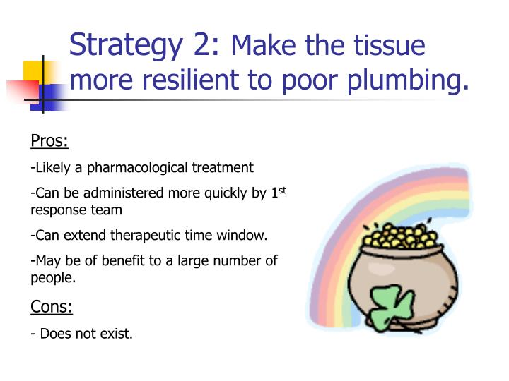 strategy 2 make the tissue more resilient to poor plumbing