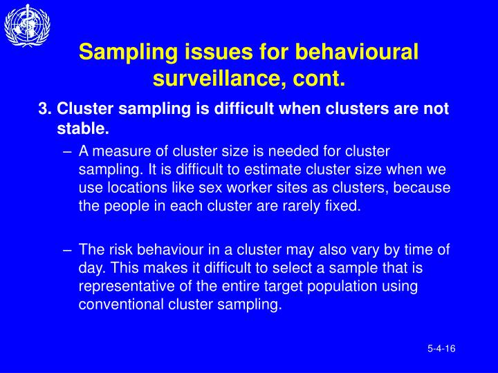 Sampling issues for behavioural surveillance, cont.
