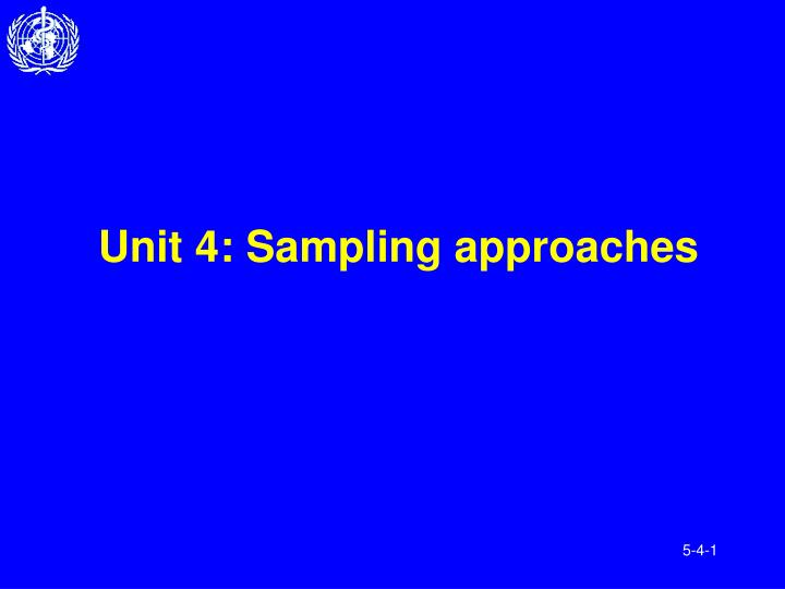 unit 4 sampling approaches