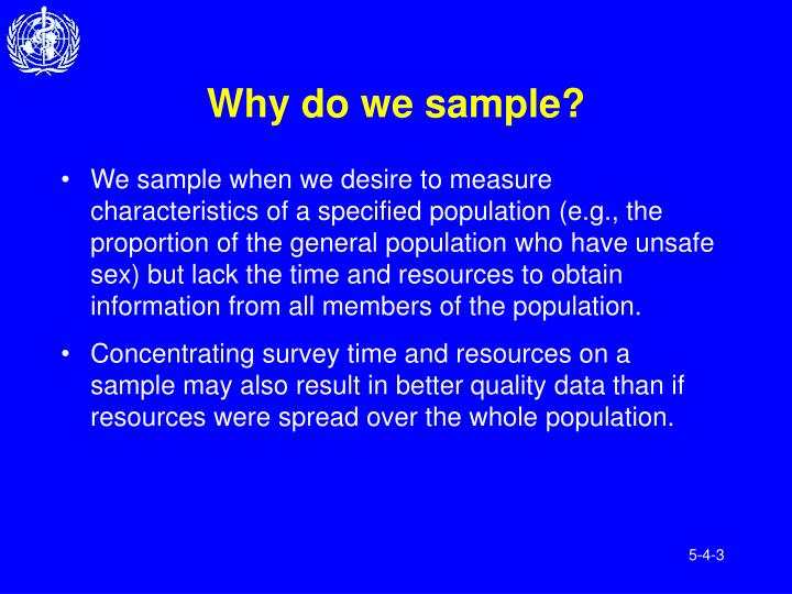 Why do we sample?