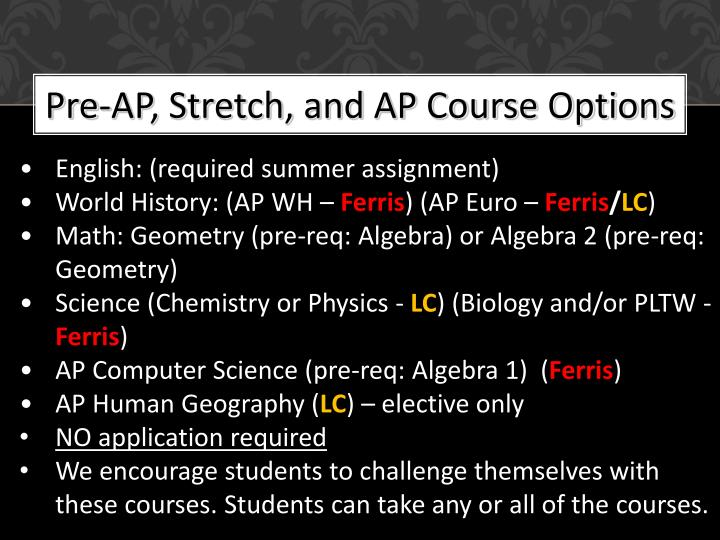 Pre-AP, Stretch, and AP Course Options