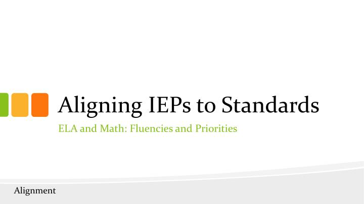 Aligning IEPs to Standards