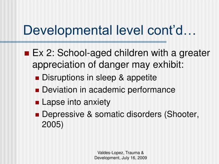 Developmental level cont'd…
