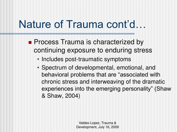 Nature of Trauma cont'd…