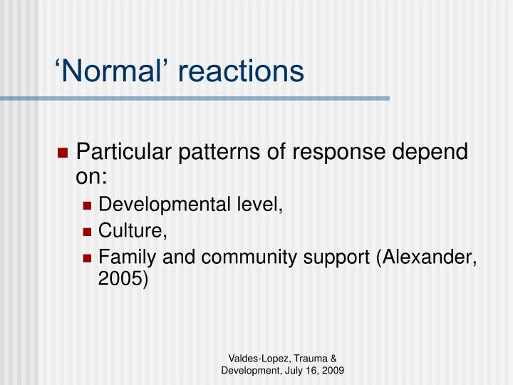 'Normal' reactions