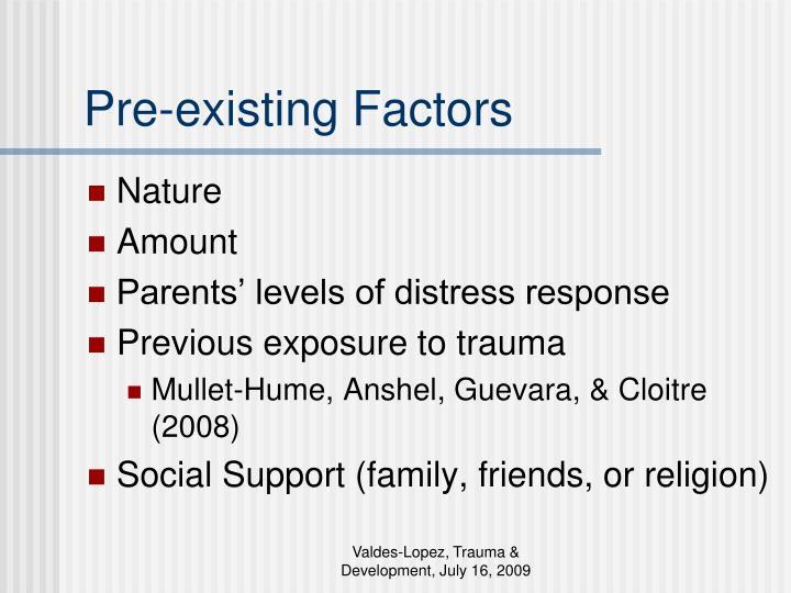 Pre-existing Factors