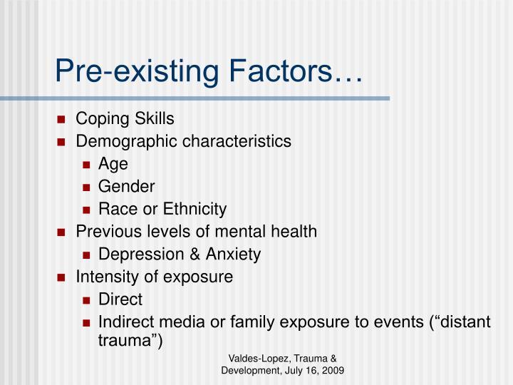 Pre-existing Factors…