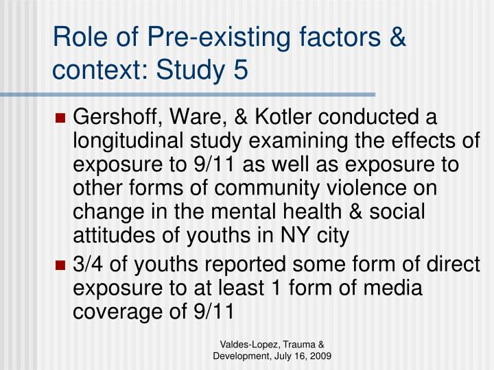 Role of Pre-existing factors & context: Study 5