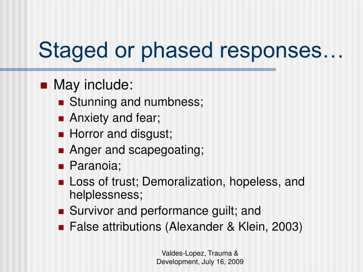 Staged or phased responses…