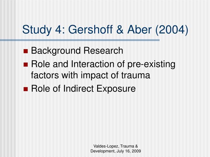 Study 4: Gershoff & Aber (2004)