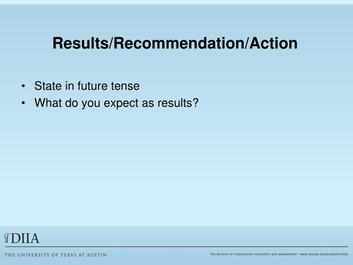 Results/Recommendation/Action