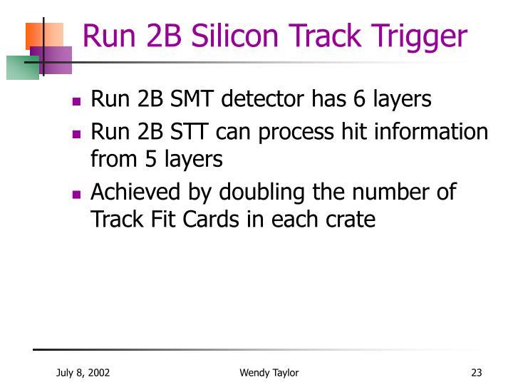 Run 2B Silicon Track Trigger