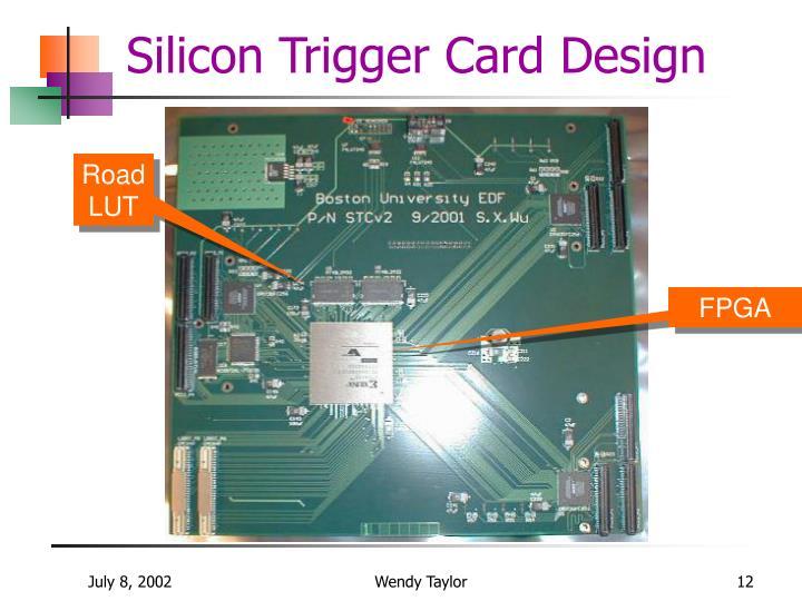 Silicon Trigger Card Design