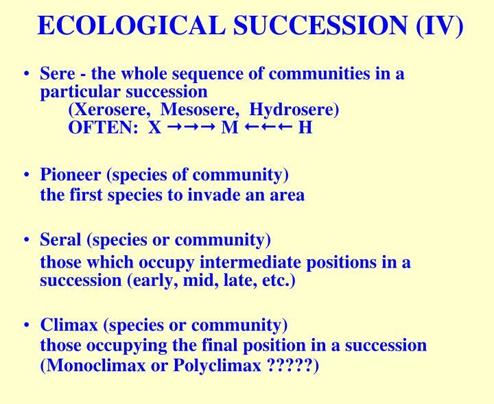 ECOLOGICAL SUCCESSION (IV)