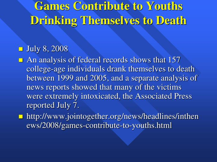 Games Contribute to Youths Drinking Themselves to Death