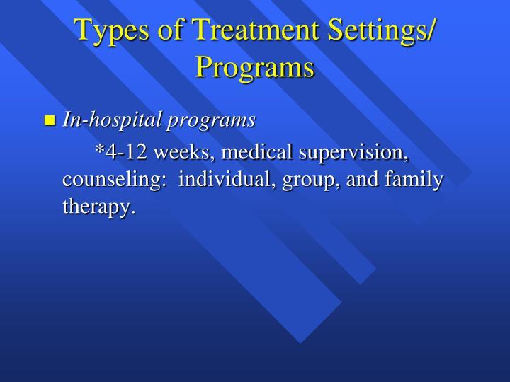 Types of Treatment Settings/ Programs
