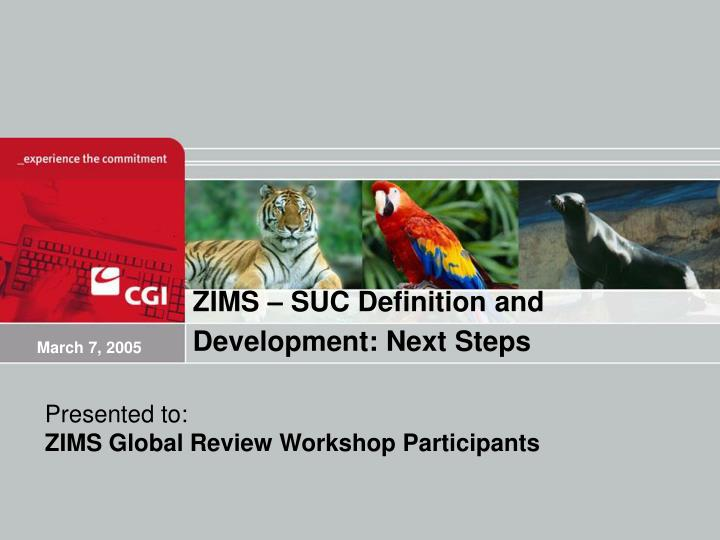 ZIMS – SUC Definition and Development: Next Steps