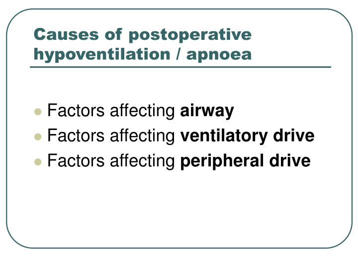 Causes of postoperative hypoventilation apnoea