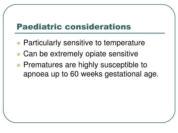 Paediatric considerations