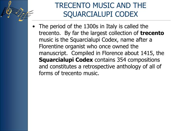 TRECENTO MUSIC AND THE SQUARCIALUPI CODEX