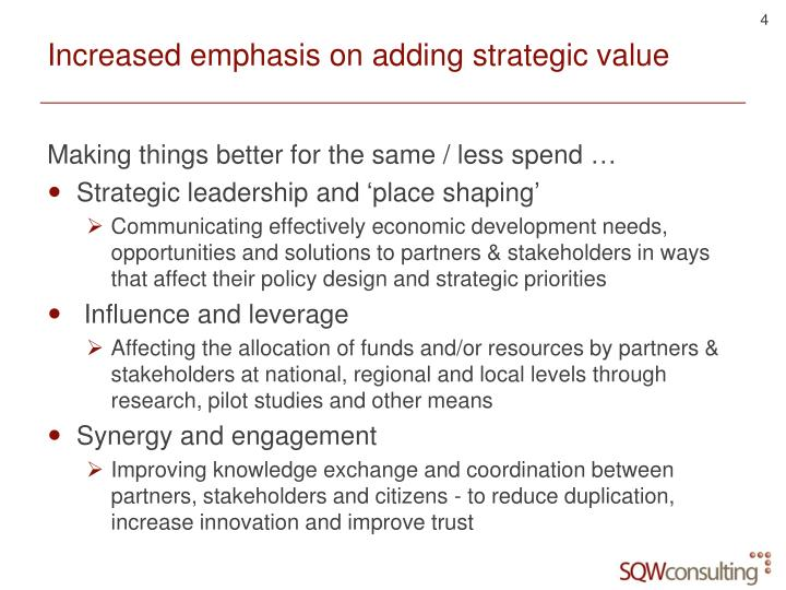 Increased emphasis on adding strategic value