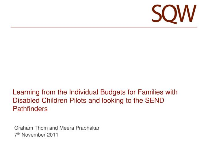 Learning from the Individual Budgets for Families with Disabled Children Pilots and looking to the SEND Pathfinders
