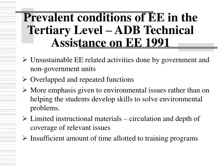 Prevalent conditions of EE in the Tertiary Level – ADB Technical Assistance on EE 1991