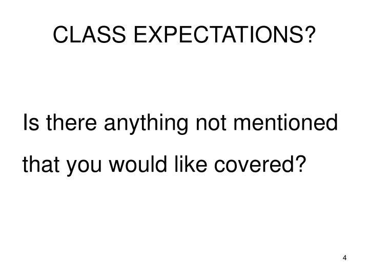 CLASS EXPECTATIONS?