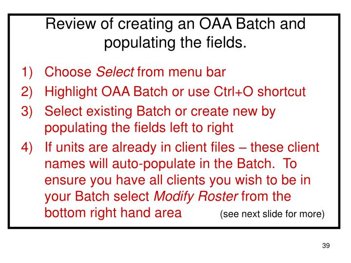 Review of creating an OAA Batch and populating the fields.