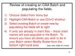review of creating an oaa batch and populating the fields