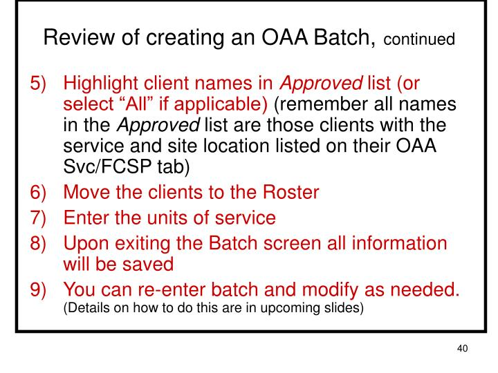Review of creating an OAA Batch,