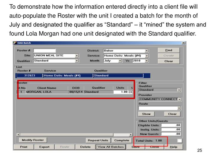 """To demonstrate how the information entered directly into a client file will auto-populate the Roster with the unit I created a batch for the month of July and designated the qualifier as """"Standard"""" – it """"mined"""" the system and found Lola Morgan had one unit designated with the Standard qualifier."""