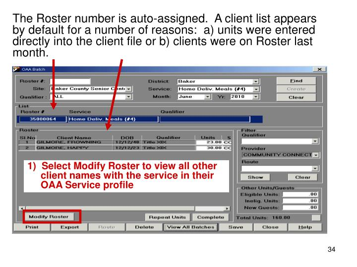 The Roster number is auto-assigned.  A client list appears by default for a number of reasons:  a) units were entered directly into the client file or b) clients were on Roster last month.
