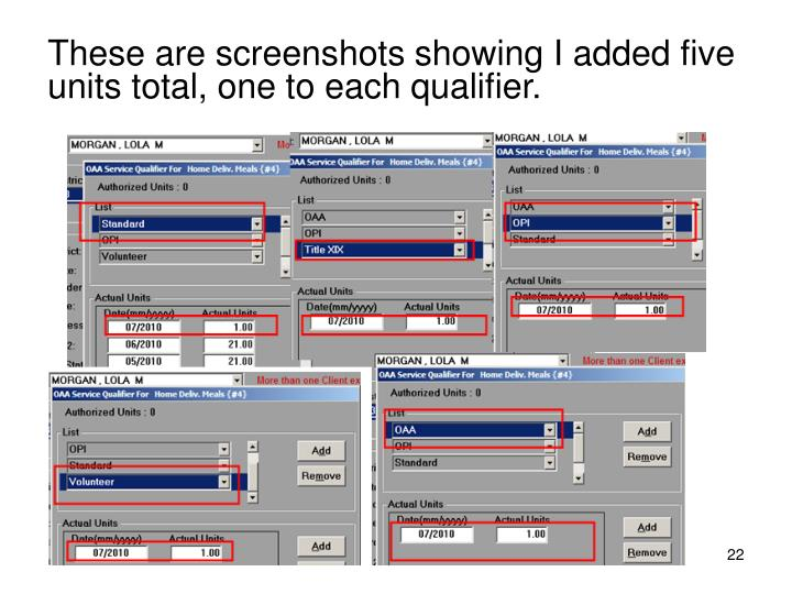 These are screenshots showing I added five units total, one to each qualifier.