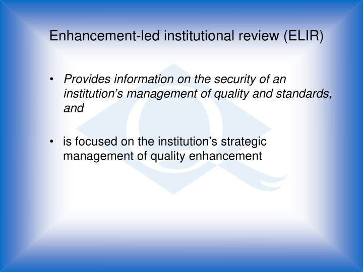 Enhancement-led institutional review (ELIR)