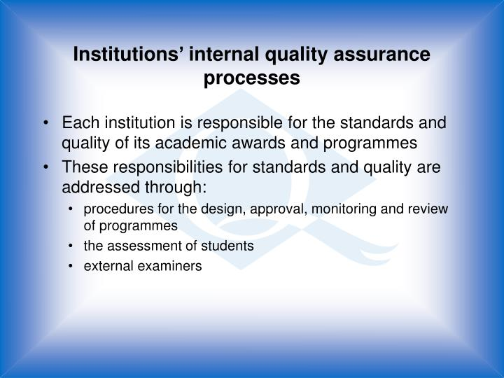 Institutions' internal quality assurance processes