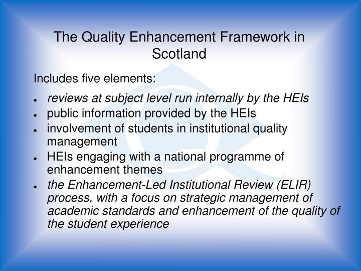 The Quality Enhancement Framework in Scotland