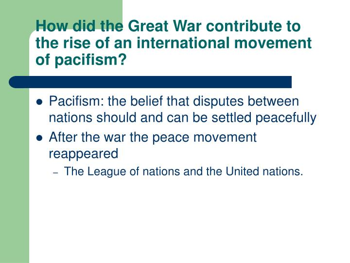 How did the Great War contribute to the rise of an international movement of pacifism?