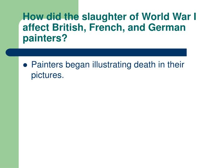 How did the slaughter of World War I affect British, French, and German painters?