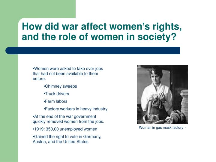 How did war affect women's rights, and the role of women in society?