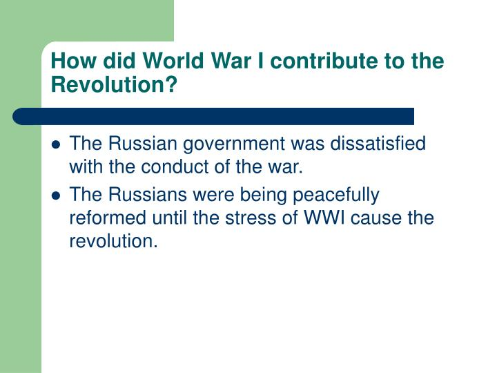 How did World War I contribute to the Revolution?