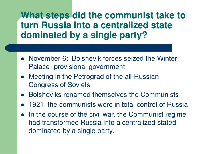 What steps did the communist take to turn Russia into a centralized state dominated by a single party?