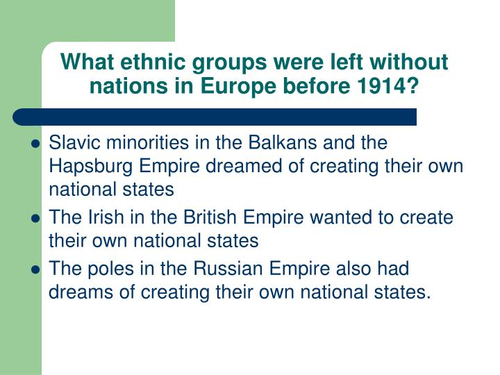 What ethnic groups were left without nations in Europe before 1914?