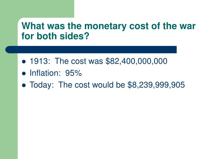 What was the monetary cost of the war for both sides?