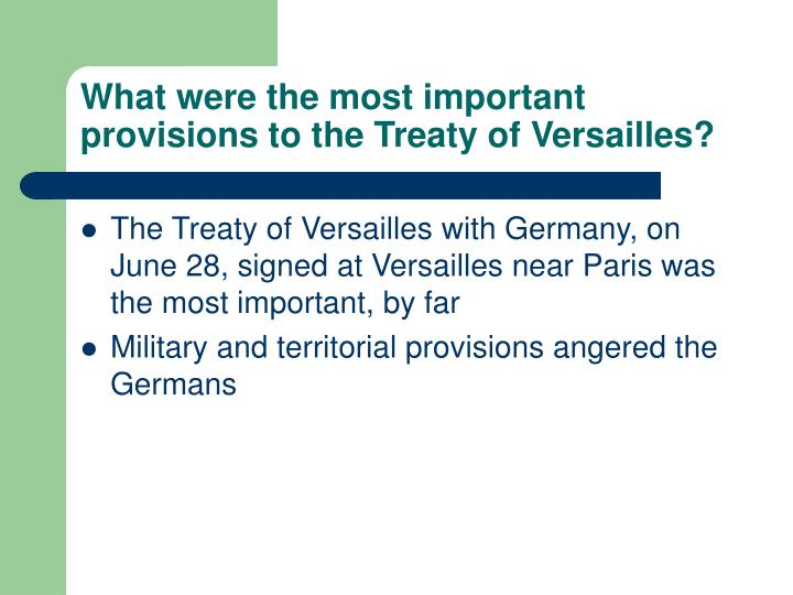 What were the most important provisions to the Treaty of Versailles?
