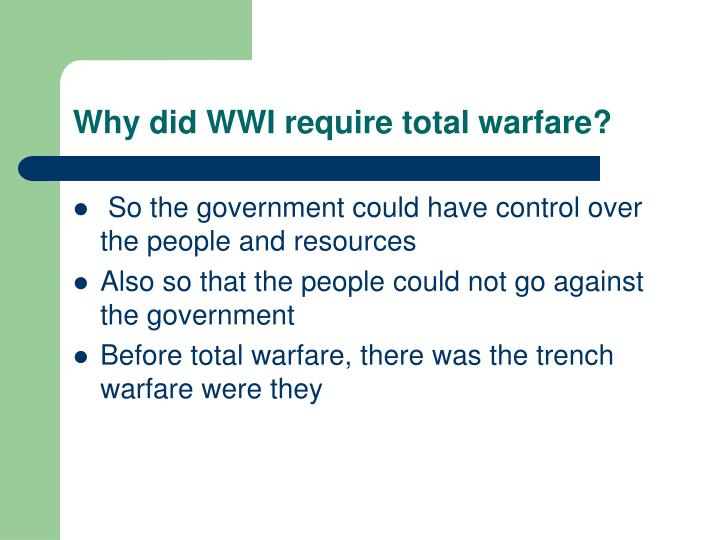 Why did WWI require total warfare?